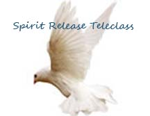 Spirit Release and Soul Therapy Teleclass